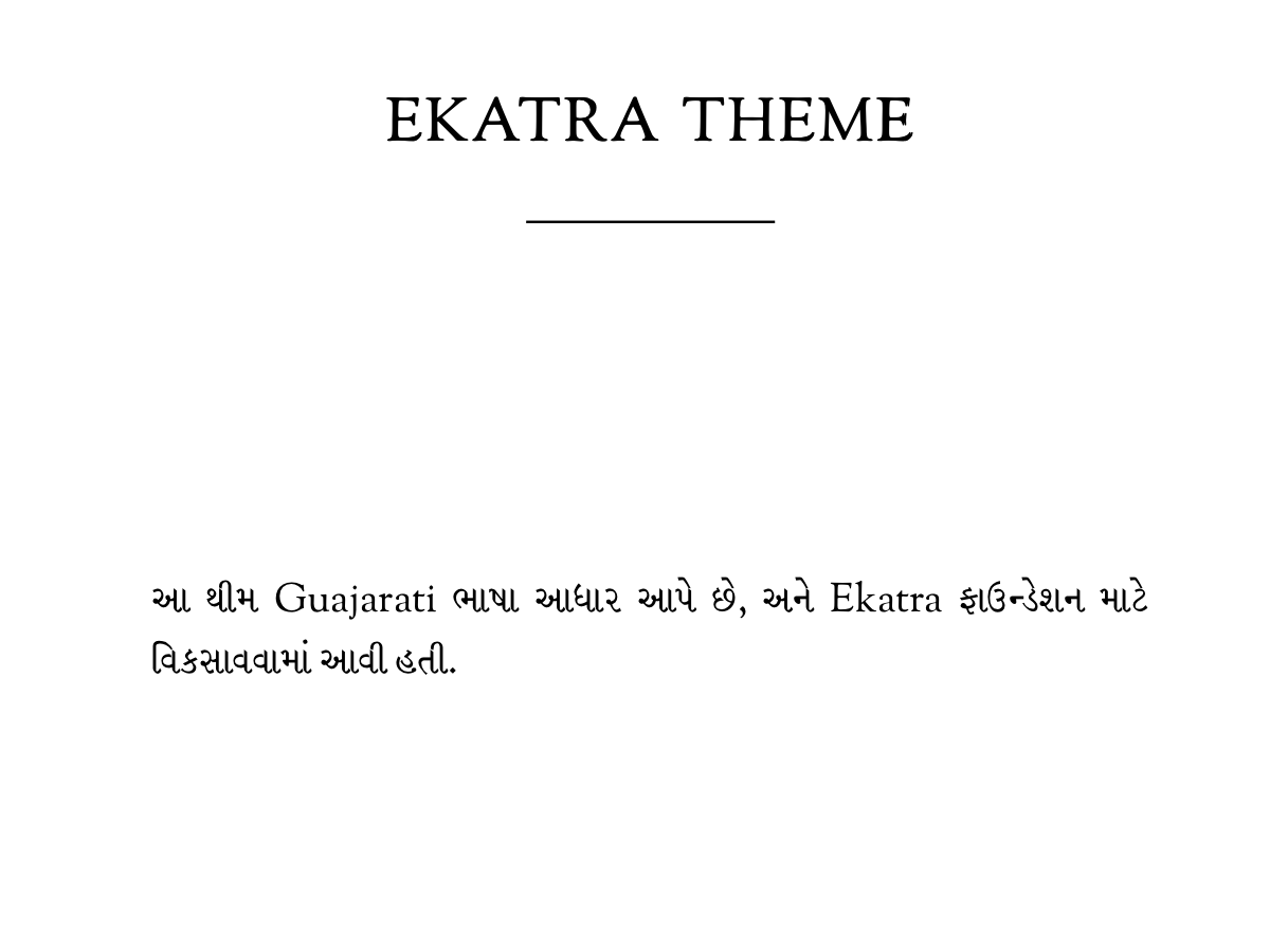 This is a theme, requested by the Ekatra Foundation, which supports the Gujarati language in addition for standard alphabets.