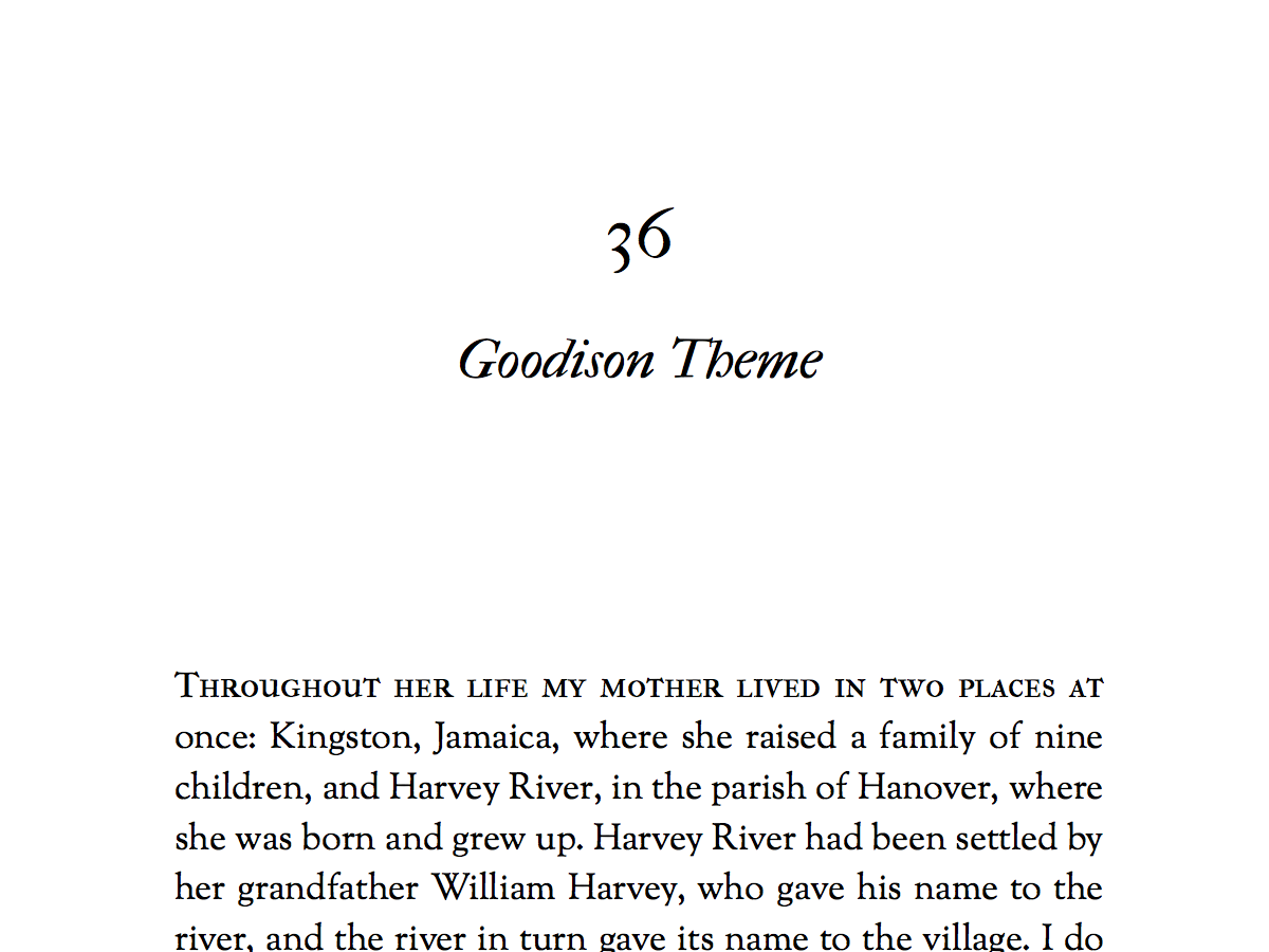 Named for Jamaican writer Lorna Goodison, this is a classic theme suited equally well for fiction and non-fiction, and romance. Title fonts are IM Fell French Canon (with some smallcaps in there too), and body font (in PDF) is Sorts Mill Goudy.