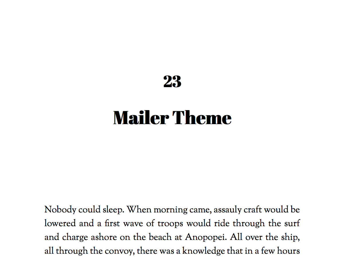 Named for Norman Mailer, this theme is bold, and suitable fiction or nonfiction. Title font is Abril Fatface, by TypeTogether.