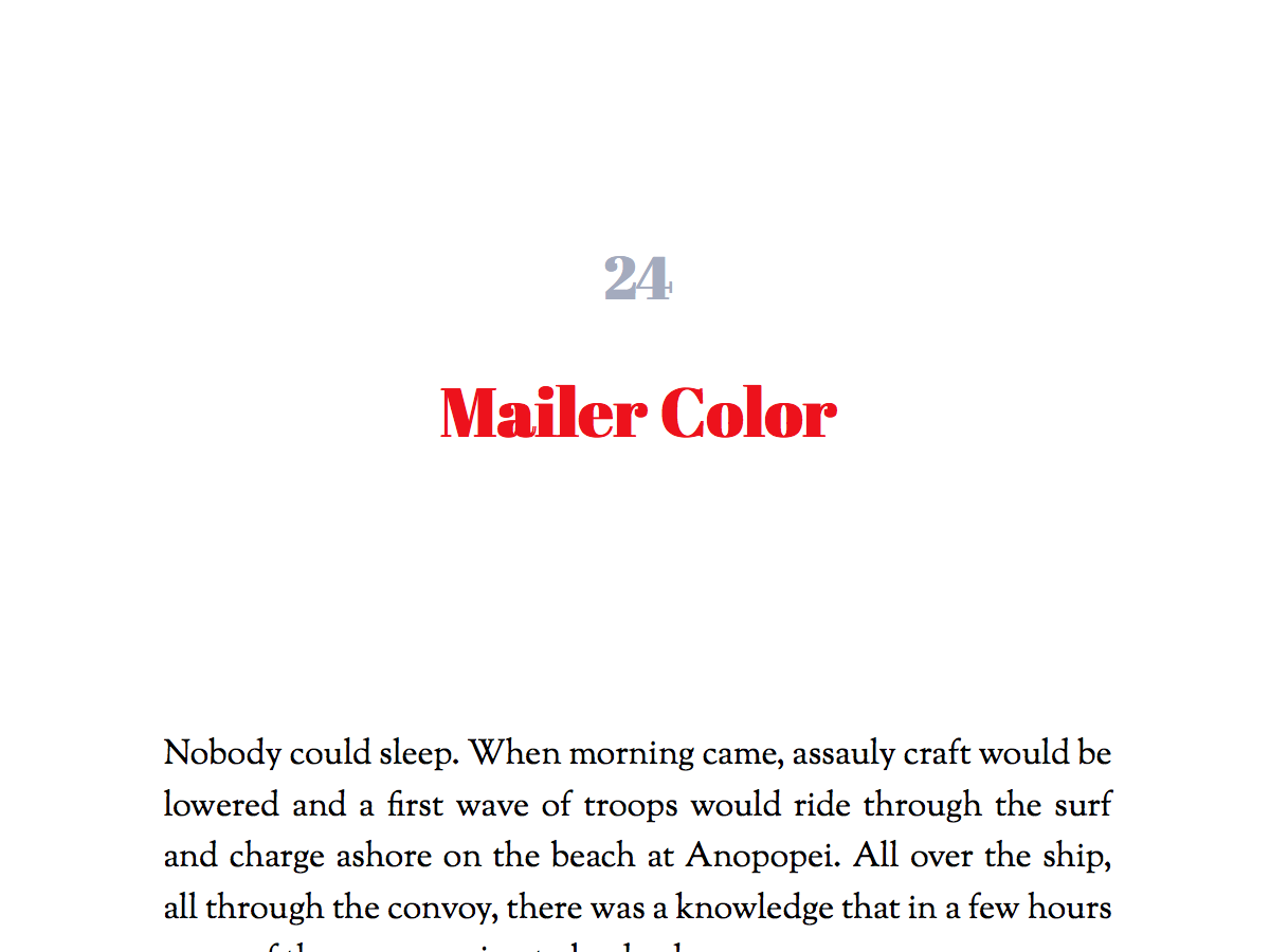 Named for Norman Mailer, this color theme is bold, and suitable fiction or nonfiction. Title font is Abril Fatface, by TypeTogether.