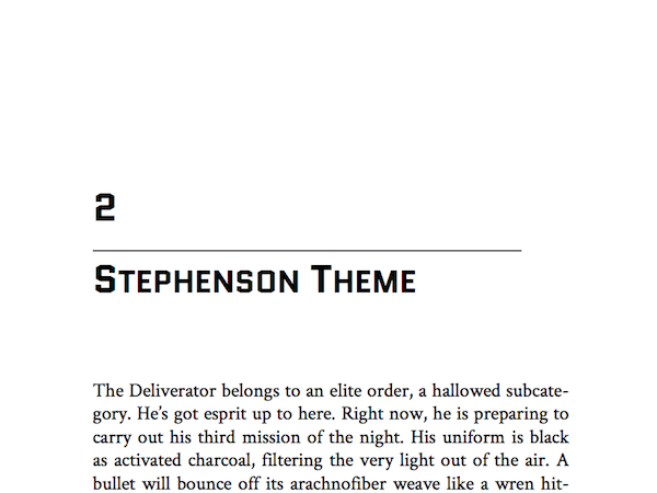 Named after sci-fi great Neal Stephenson, this theme has a serif body, with moden chapter titles. A good theme for SFF, and other genre fiction.