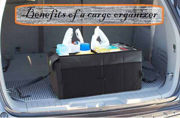 Benefits of a cargo organizer