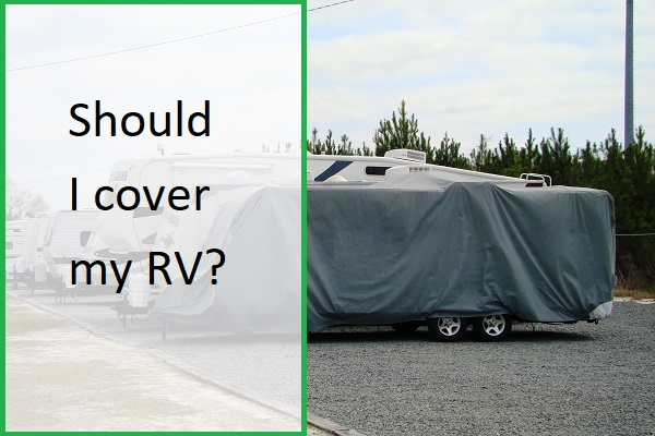 Should I cover my RV