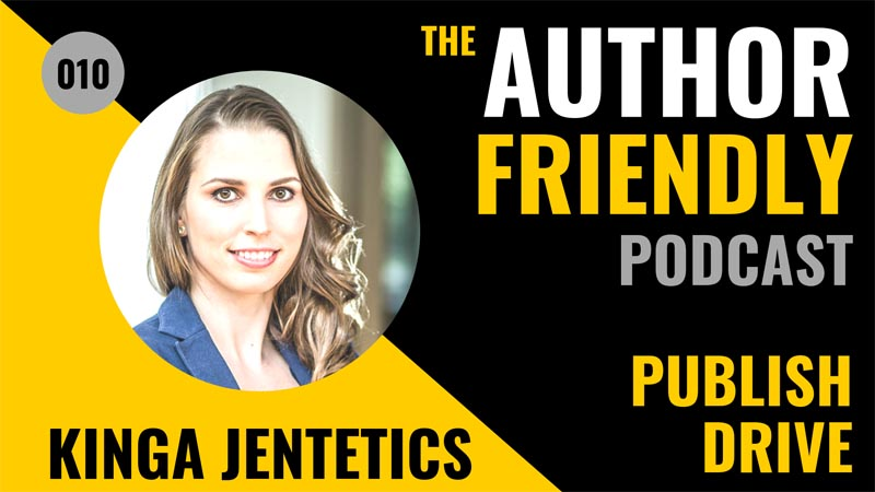 Kinga Jentetics, PublishDrive on the Author Friendly Podcast with Carla King