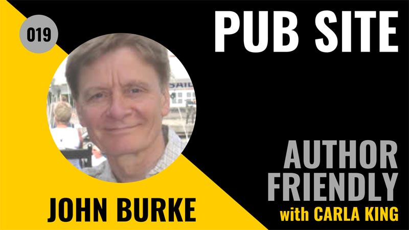 John Burke, Pub Site on the Author Friendly Podcast