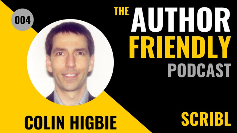 Colin Higbie, Scribl on the Author Friendly Podcast with Carla King