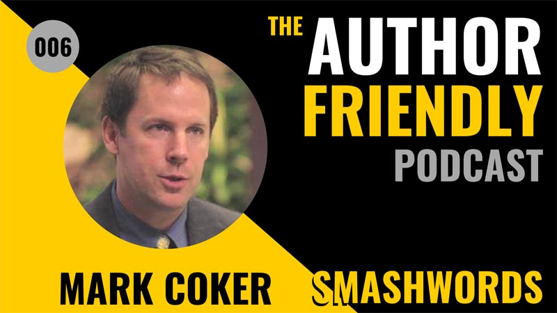 Mark Coker, Smashwords on the Author Friendly Podcast with Carla King
