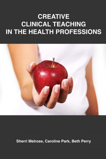 Cover image for Creative Clinical Teaching in the Health Professions