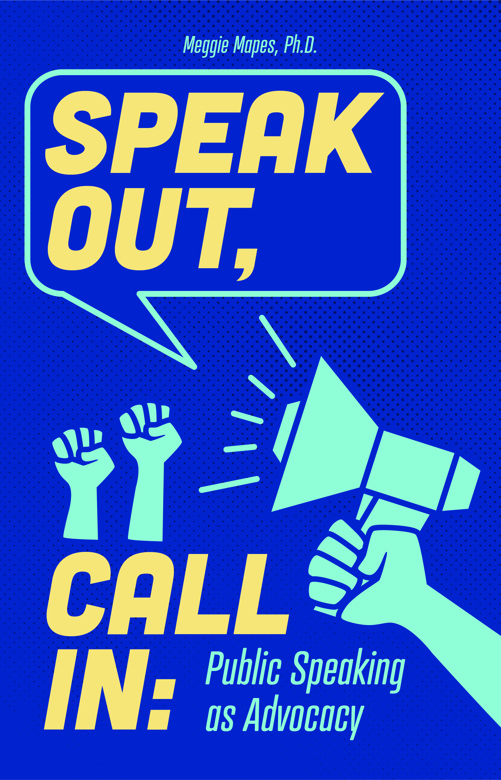 Cover image for Speak Out, Call In: Public Speaking as Advocacy