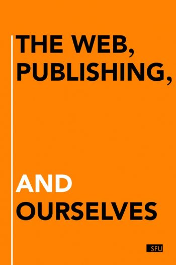 Cover image for The Web, Publishing, and Ourselves