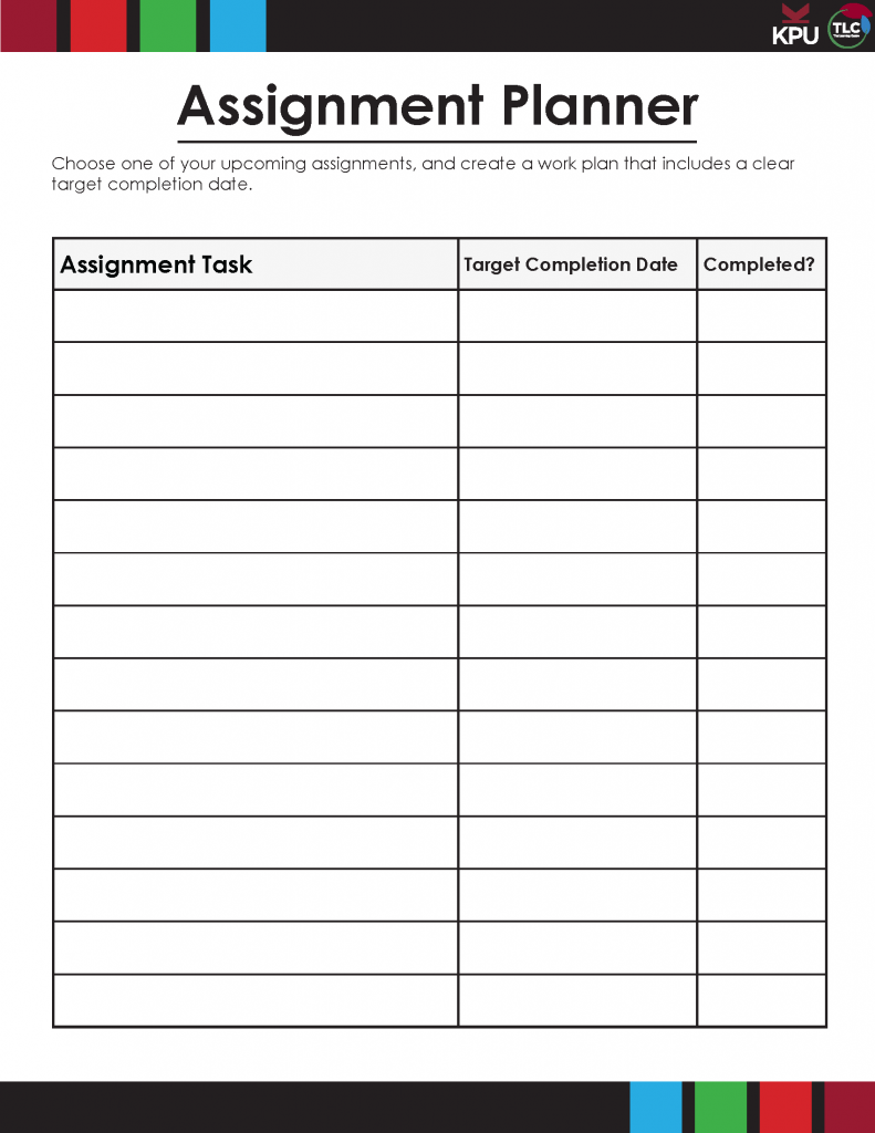 Assignment Planner Choose one of your Upcoming assignments, and create a work plan that includes a clear target completion date. Target Completion Date Completed? Assignment Task