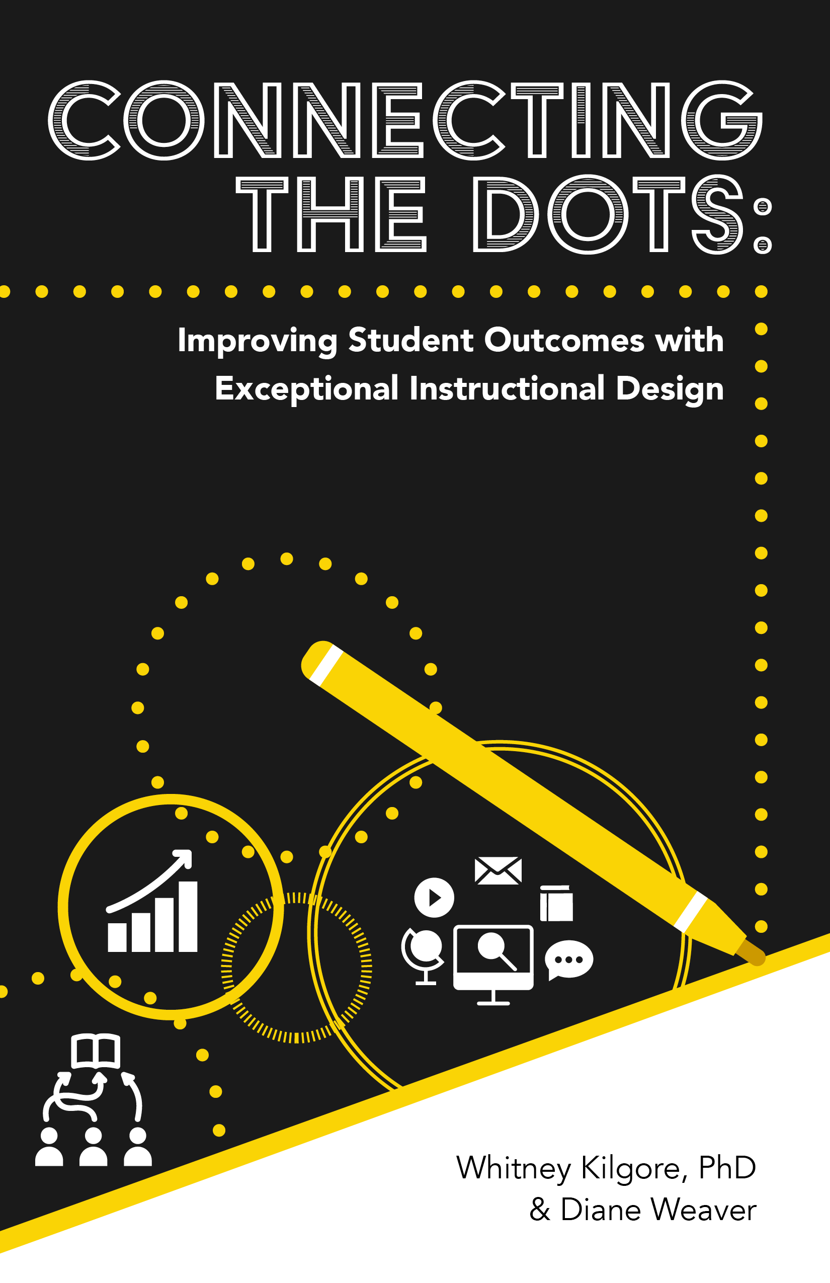 Cover image for Connecting the Dots: Improving Student Outcomes and Experiences with Exceptional Instructional Design