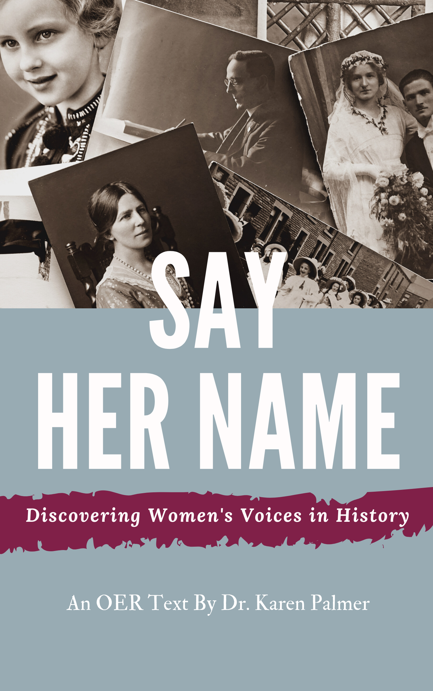 Cover image for Say Her Name: Discovering Women's Voices in History