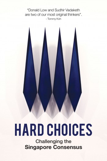 Cover image for Hard Choices: Challenging the Singapore Consensus