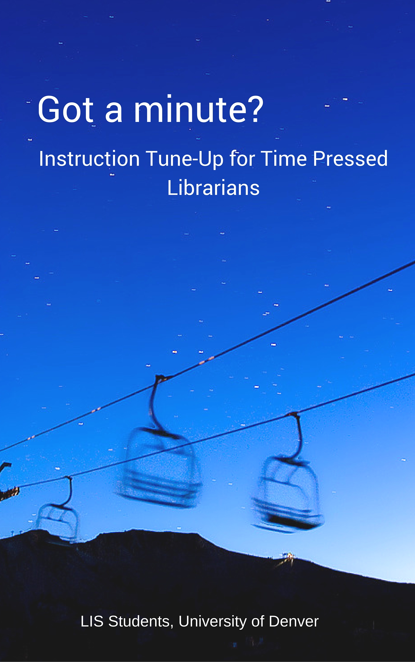 Cover image for Got a minute? Instruction tune-up for time pressed librarians