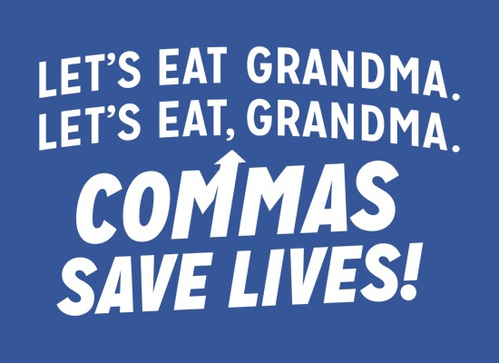 "White text on a blue background reads, ""Let's eat Grandma. Let's eat, Grandma."" Then it points to the comma saying, ""Commas save lives!"""