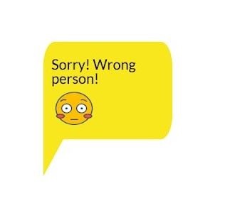 """A text bubble says, """"Sorry! Wrong person!"""" and shows an embarrassed emoji face"""