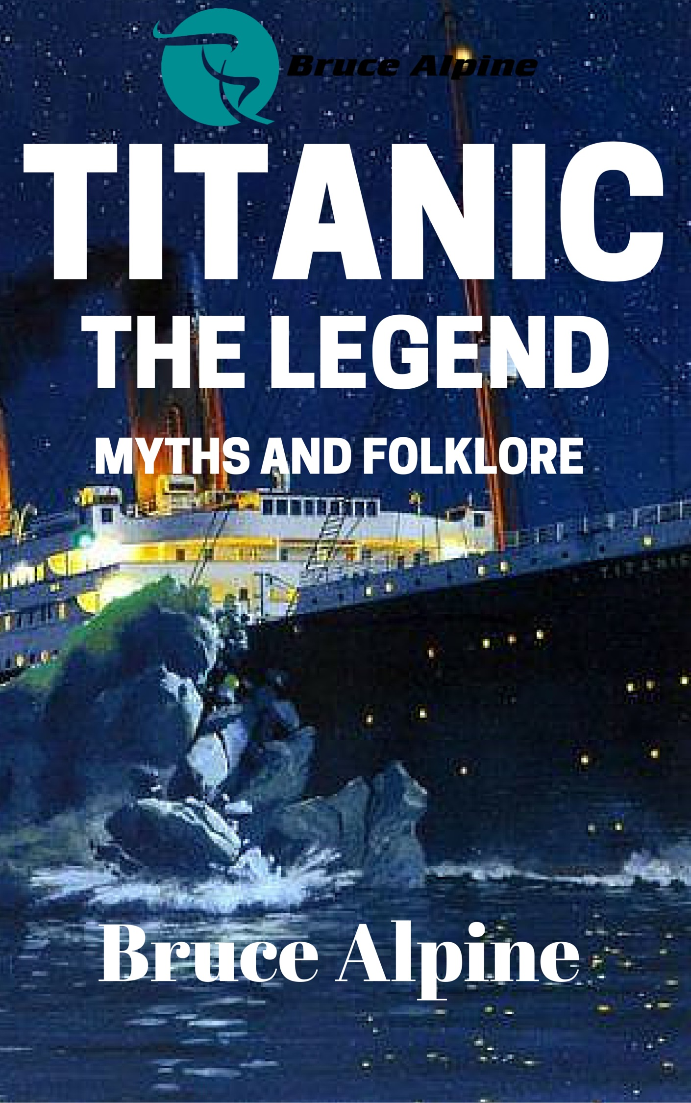 Cover image for TITANIC: The Legend, myths and folklore