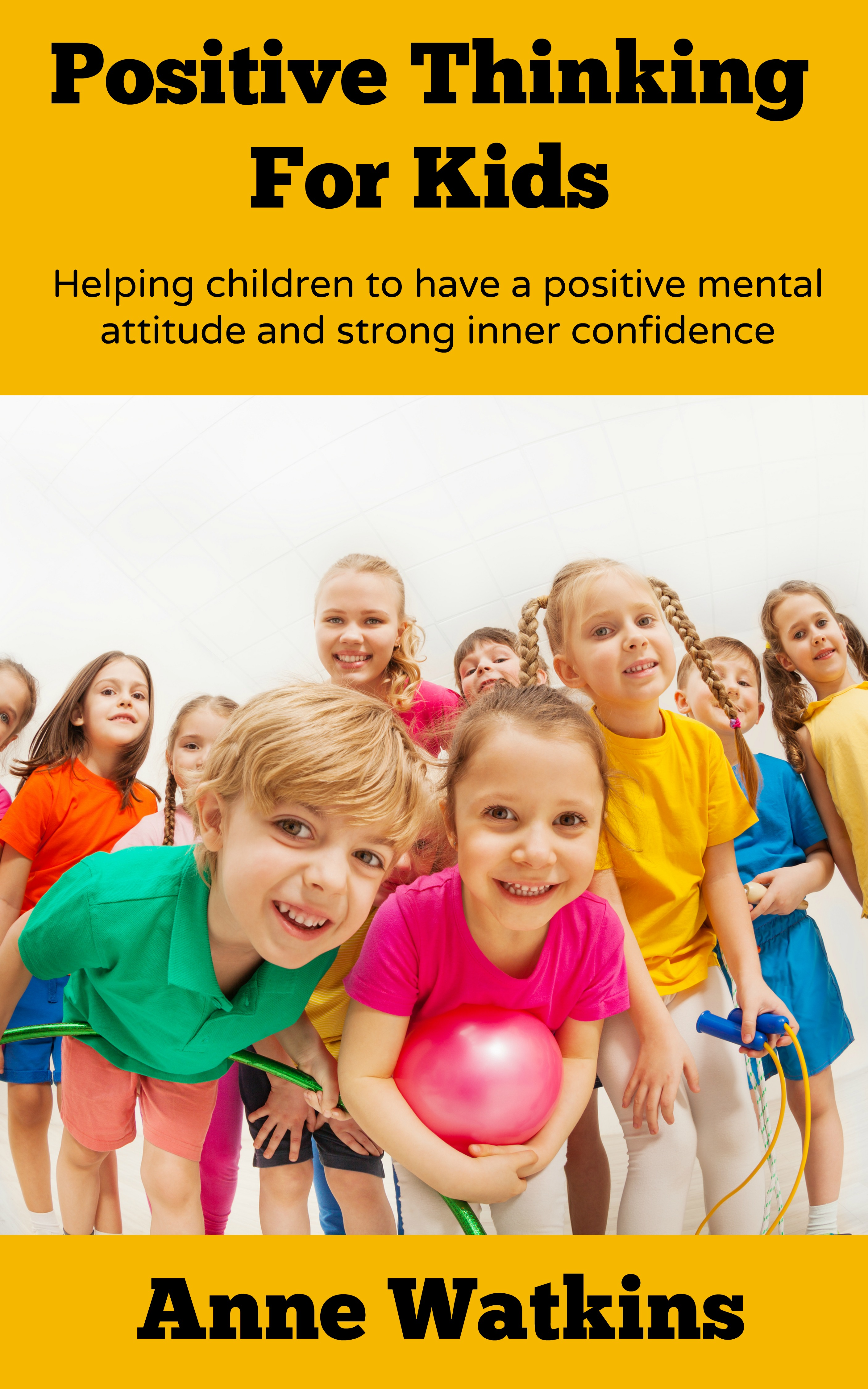 Cover image for Positive Thinking For Kids